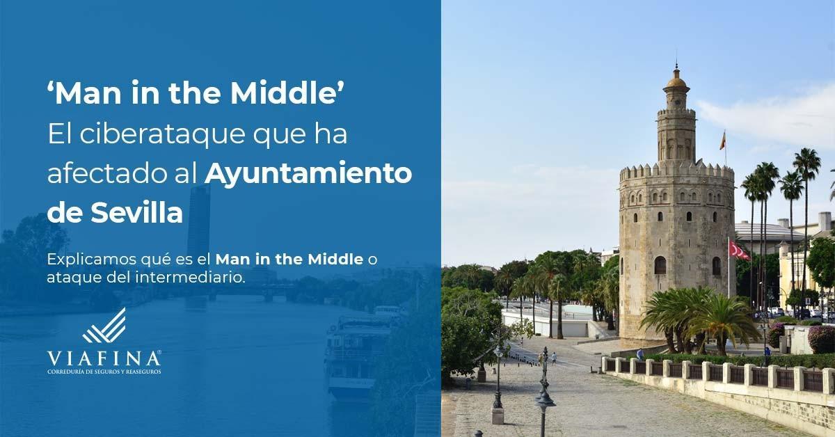 Man in the middle el ciberataque que ha afectado al Ayuntamiento de Sevilla
