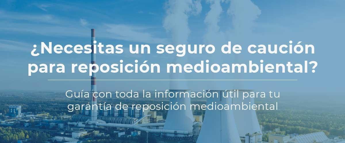 seguro-caucion-reposicion-medioambiental-