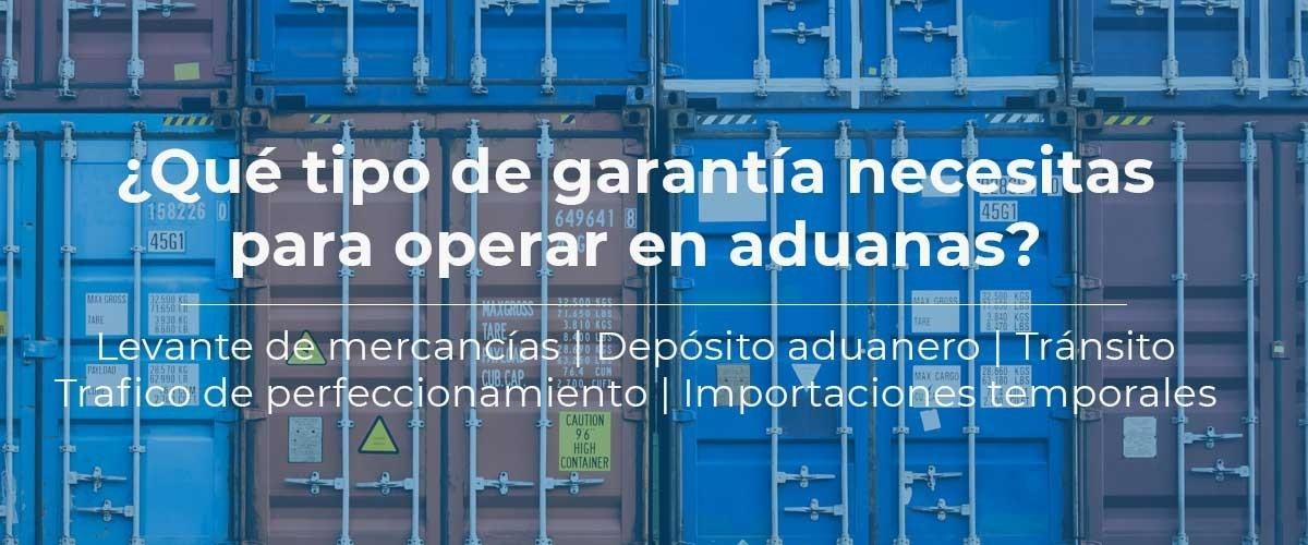 garantia-seguro-aduanas-levante-mercancias