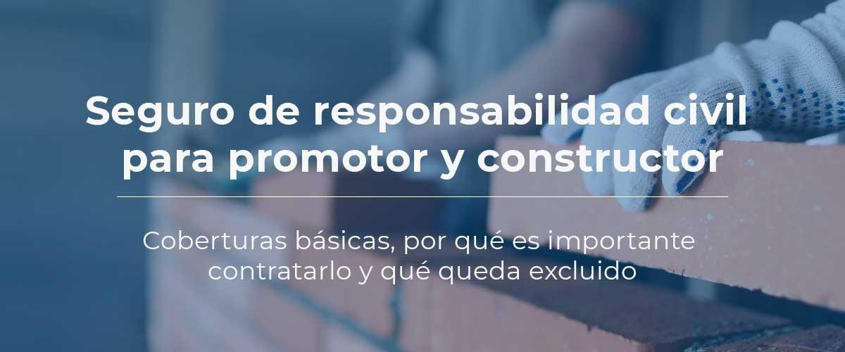 seguro-responsabilidad-civil-promotor-constructor-obras